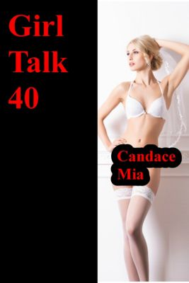 Candace Quickies: Girl Talk 40, Candace Mia