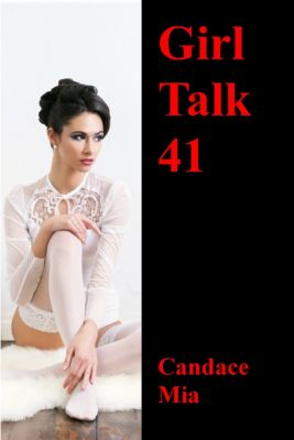 Candace Quickies: Girl Talk 41, Candace Mia