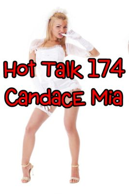 Candace Quickies: Hot Talk 174, Candace Mia