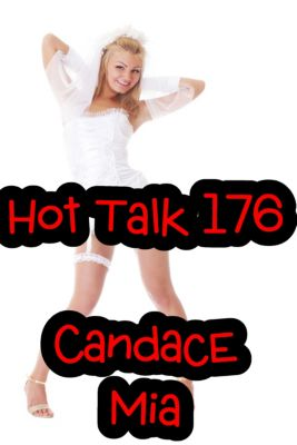 Candace Quickies: Hot Talk 176, Candace Mia