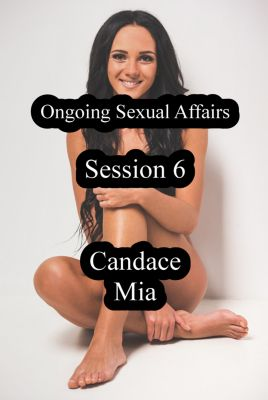 Candace Quickies: Ongoing Sexual Affairs: Session 6, Candace Mia