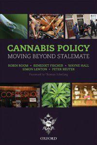 Cannabis Policy: Moving beyond stalemate, Peter Reuter, Wayne Hall, Benedikt Fischer, Covenor: Amanda Feilding, Robin Room, Lenton