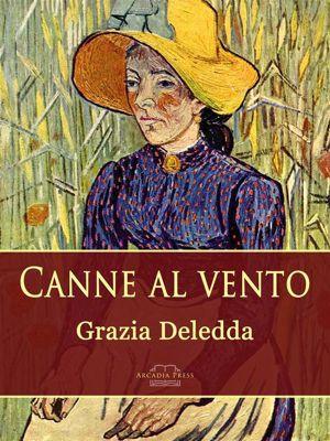 Canne al vento, Grazia Deledda