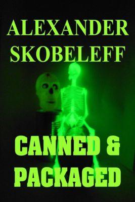 Canned & Packaged, Alexander Skobeleff