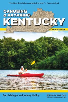 Canoe and Kayak Series: Canoeing & Kayaking Kentucky, Bob Sehlinger, Johnny Molloy