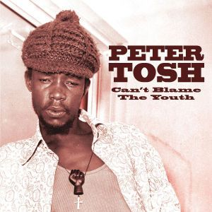 Can't Blame The Youth, Peter Tosh