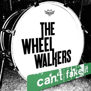 CAN'T FAKE IT, The Wheelwalkers