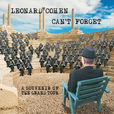 Can't Forget: A Souvenir of the Grand Tour, Leonard Cohen