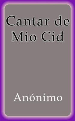 Cantar de Mio Cid, Anónimo