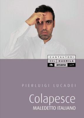 Cantautori del duemila: Colapesce, Pierluigi Lucadei