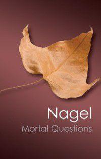 Canto Classics: Mortal Questions, Thomas Nagel