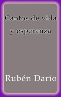 Cantos de vida y esperanza, Rubén Darío