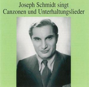 Canzonen und Unterhaltungslieder, Joseph Schmidt