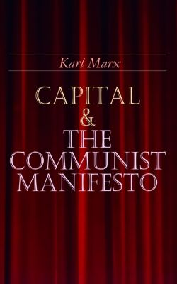 Capital & The Communist Manifesto, Karl Marx