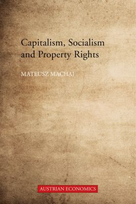 Capitalism, Socialism and Property Rights