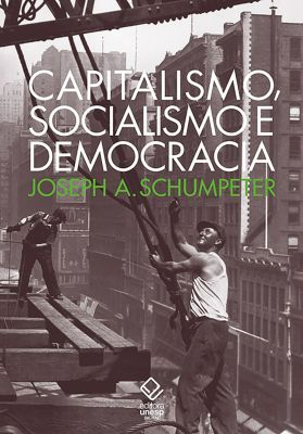 Capitalismo, socialismo e democracia, Joseph A. Schumpeter