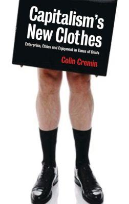 Capitalism's New Clothes, Ciara Colin Cremin