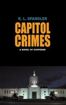 Capitol Crimes, K. L. Spangler