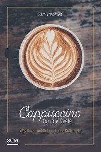 Cappuccino für die Seele - Pam Vredevelt |
