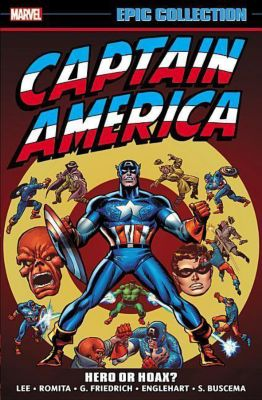 Captain America Epic Collection: Hero or Hoax?, Stan Lee, Gary Friedrich, Steve Englehart