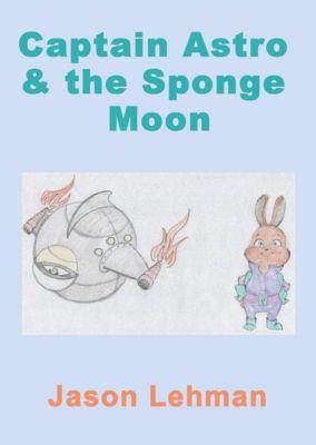 Captain Astro & The Sponge Moon, Jason Lehman