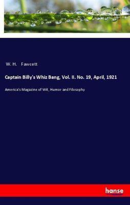 Captain Billy's Whiz Bang, Vol. II. No. 19, April, 1921, W. H. Fawcett