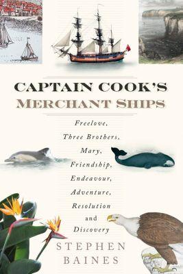 Captain Cook's Merchant Ships, Stephen Baines