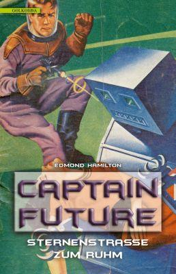 Captain Future: Captain Future 6: Sternenstrasse zum Ruhm, Edmond Hamilton