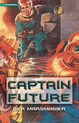 Captain Future, Der Marsmagier - Edmond Hamilton |