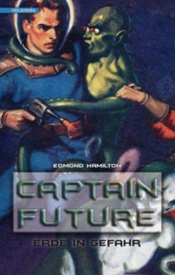 Captain Future - Erde in Gefahr - Edmond Hamilton |