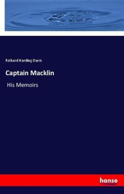Captain Macklin, Richard Harding Davis
