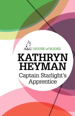 Captain Starlight's Apprentice, Kathryn Heyman