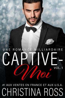 Captive-Moi: Captive-Moi (Vol. 1), Christina Ross