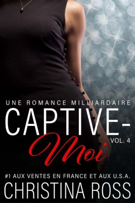 Captive-Moi: Captive-Moi (Vol. 4), Christina Ross
