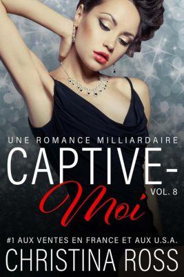 Captive-Moi: Captive-Moi (Vol. 8), Christina Ross