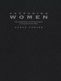 Capturing Women, Sarah A. Carter