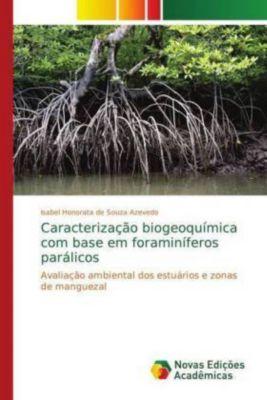 Caracterização biogeoquímica com base em foraminíferos parálicos, Isabel Honorata de Souza Azevedo