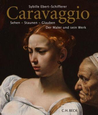 Caravaggio, Sybille Ebert-Schifferer