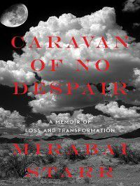 Caravan of No Despair, Mirabai Starr