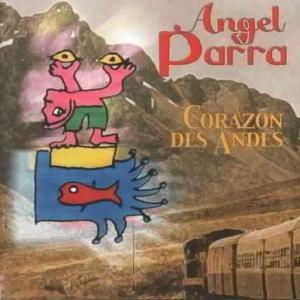 Carazon Des Andes, Angel Parra