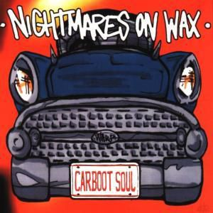 Carboot Soul, Nightmares On Wax