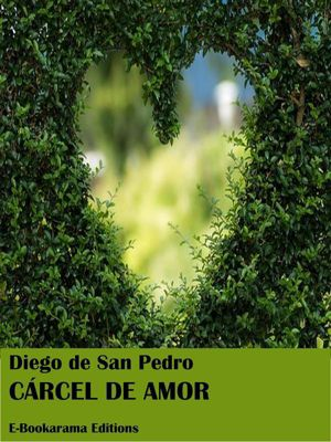 Cárcel de amor, Diego De San Pedro