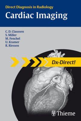 Cardiac Imaging, Claus Claussen, Stephan Miller, Michael Fenchel, Reimer Riessen, Ulrich Kramer