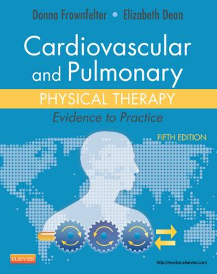 Cardiovascular and Pulmonary Physical Therapy - E-Book, Elizabeth Dean, Donna Frownfelter