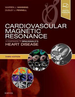 Cardiovascular Magnetic Resonance, Warren J. Manning, Dudley J. Pennell