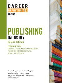 Career Opportunities: Career Opportunities in the Publishing Industry, Fred Yager
