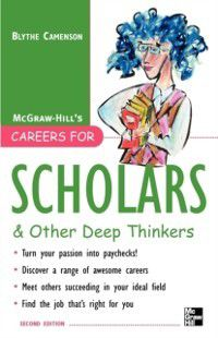 Careers for Scholars & Other Deep Thinkers, Blythe Camenson