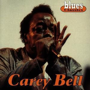 Carey Bell, Blues Classics