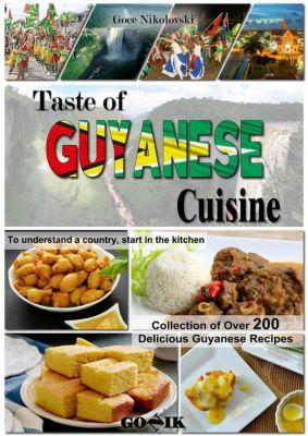 Caribbean Cuisine: Taste of Guyanese Cuisine (Caribbean Cuisine, #1), Goce Nikolovski