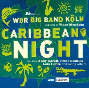 Caribbean Night, WDR Big Band Conducted By Vince Mendoza Feat. Andy